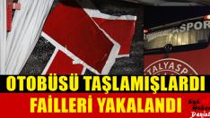 Antalyaspor Otobüsü'nü Taşlayanlar Failleri Yakalandı