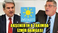 Akşener'in A Takımda İzmir Damgası!