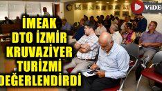 İMEAK DTO İzmir Şubesi Kruvaziyer Turizmine Dikkat Çektti
