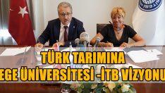 Türk Tarımına Ege Üniversitesi – İTB Vizyonu