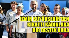 İzmir Büyükşehir'den Kiraz'lı Kadınlara Bir Destek Daha