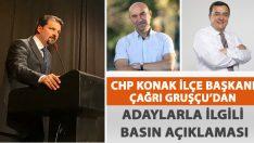 CHP Konak İlçe Başkanı Çağrı Gruşçu'dan Adaylarla İlgili Basın Açıklaması