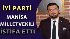 İYİ Parti Manisa Milletvekili İstifa Etti