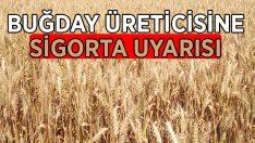 Buğday üreticisine sigorta uyarısı
