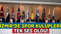 İzmir'de Kulüpler Tek Ses Oldu!