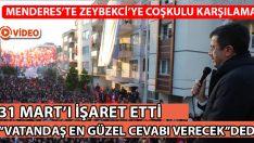 Zeybekci Menderes'te Vatandaşlara Hitap Etti