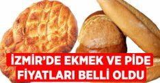 İzmir'de ekmeğe zam geldi, pide fiyatları belirlendi