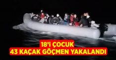 Kuşadası Körfezi'nde 18'i çocuk 43 kaçak göçmen yakalandı