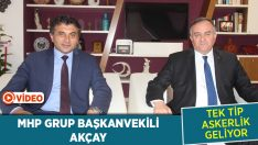 """MHP Grup Başkanvekili Akçay: """"Tek tip askerlik sistemi getiriliyor"""""""