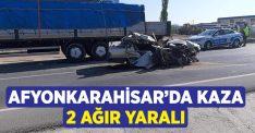 Afyonkarahisar'da trafik kazası, 2 ağır yaralı