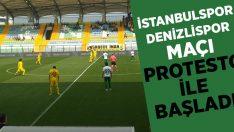İstanbulspor- Abalı Denizlispor Maçı Protesto ile Başladı!