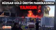 İzmir'de rüzgar gülü üretim fabrikasında yangın