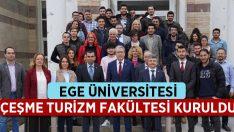 Ege Üniversitesi Çeşme Turizm Fakültesi kuruldu
