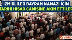 İzmirliler bayram namazı için Hisar Camii'ne akın etti
