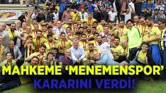 Mahkemeden 'Menemenspor' Kararı!