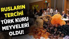Rusların tercihi Türk kuru meyveleri oldu!