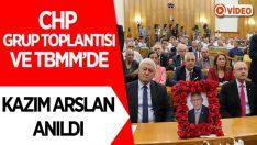 CHP Grup Toplantısı ve TBMM'de Kazım Arslan Anıldı