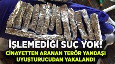 Cinayetten aranan terör örgütü yandaşı uyuşturucu operasyonunda yakalandı