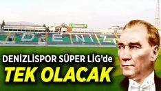 Bu onur sadece Denizlispor'a ait olacak!