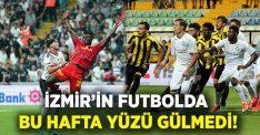 İzmir Futbol 'da bu hafta gülemedi!