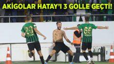 Akigolar Hatay'ı 3 golle devirdi!