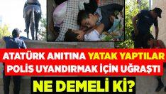 Atatürk anıtını yatakhaneye çevirdiler