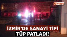 İzmir'de sanayi tipi tüp patladı