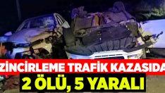 Nazilli'de zincirleme trafik kazası: 2 ölü, 5 yaralı