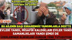 Afyonkarahisar'da Fehmi Gümüştaş ve ailesinin başı esrarengiz yangınlarla dertte!