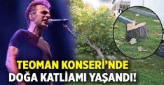 Aydın Efeler'de düzenlenen Teoman Konseri'nde Doğa Katliamı!