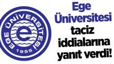 Ege Üniversitesi'nde Taciz Var iddilarına Senatodan açıklama geldi!