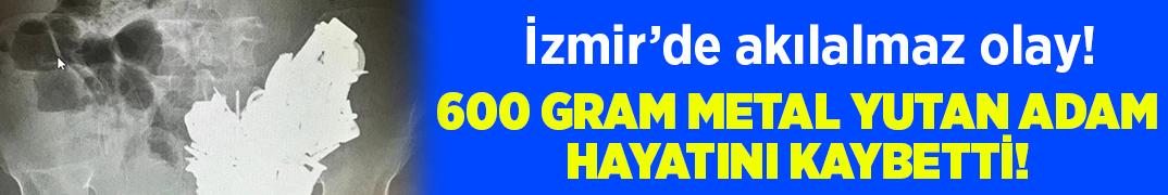İzmir Bornova'da 600 gram metal yutan adam hayatını kaybetti!