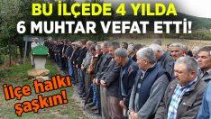 Kütahya'nın Hisarcık ilçesinde 4 yılda 6 Muhtar hayatını kaybetti!