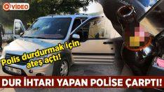 Muğla Menteşe'de 'dur' ihtarı veren polise çarptı kaportada sürükledi!