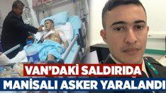 Van'daki saldırıda yaralanan askerlerden birinin Manisa Salihlili Haşim Alpaslan olduğu öğrenildi!