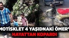 Motosiklet 4 yaşındaki Ömer'i hayattan koparı