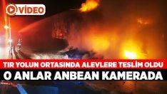 Denizli'de tır yangını, o anlar anbean kamerada