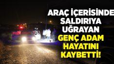 Afyonkarahisar'da silahlı saldırıya uğrayan Ahmet Kurt hayatını kaybetti!