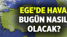 Ege'de Hava nasıl olacak? İzmir, Denizli, Aydın, Muğla, Manisa, Uşak, Afyonkarahisar ve Kütahya hava durumu