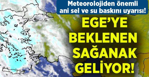 Ege'de o kente ani sel ve su baskını uyarısı! İzmir, Denizli, Aydın, Muğla, Manisa, Afyon, Kütahya ve Uşak hava durumu…