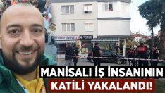 İzmir Bornova'da Manisalı iş insanı Mehmet Özkan'ı öldüren katıl zanlısı yakalandı!