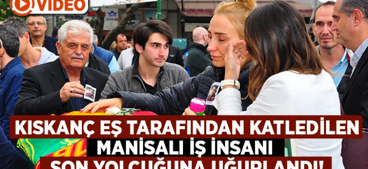 İzmir Bornova'da öldürülen Manisalı iş insanı Mehmet Özkan son yolculuğuna uğurlandı!