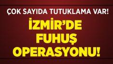 İzmir'de Fuhuş Baskını.. Çok sayıda tutuklama var!