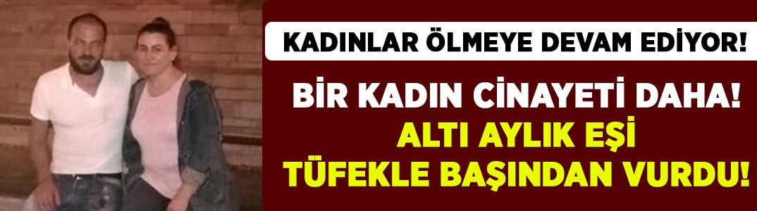 Manisa Akhisar'da Nevin Nilitaş 6 aylık kocası Alpaslan Nilitaş tarafından öldürüldü!
