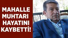 Manisa Şehzadeler'de Yeniköy Mahallesi Muhtarı Mustafa Tan hayatını kaybetti!