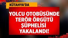 Kütahya'da Yolcu otobüsünde terör örgütü şüphelisi yakalandı!