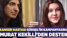 Kanser hastası Gürsel'in başlattığı kampanyasına Murat Kekilli'den destek geldi
