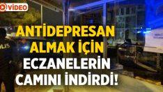 Muğla Menteşe'de Antidepresan almak için eczanenin camlarını kırdı!