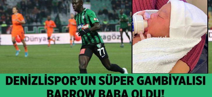 Horoz'un süper Gambiyalısı Barrow baba oldu!