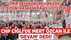 CHP Çiğli'de Mert Özcan'la 'devam' dedi!